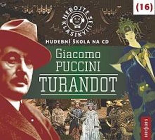 Nebojte se klasiky 16 - Giacomo Puccini: Turandot - CD - Puccini Giacomo