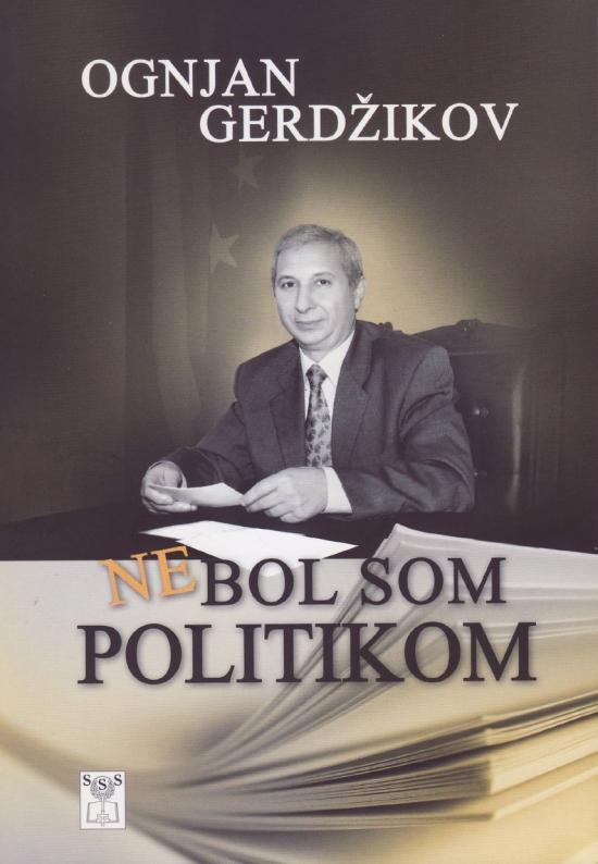 Nebol som politikom - Ognjan Gerdžikov