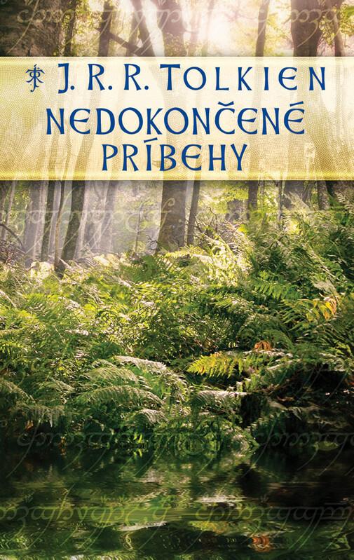 Nedokončené príbehy - J. R. R. Tolkien