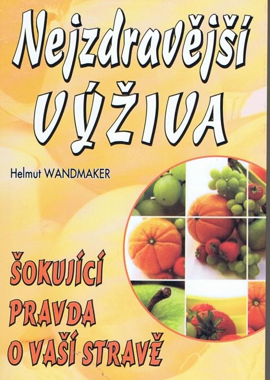 Nejzdravější výživa - Helmut Wandermaker