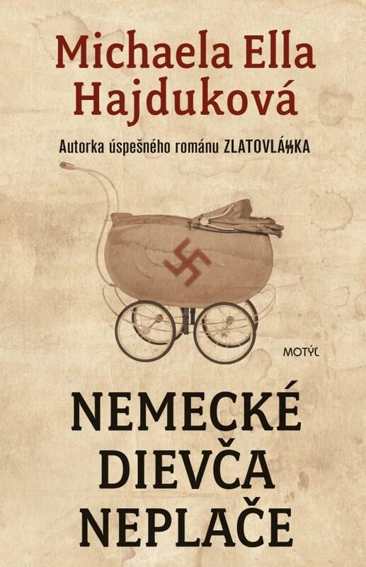 Nemecké dievča neplače - nové vydanie - Michaela Ella Hajduková