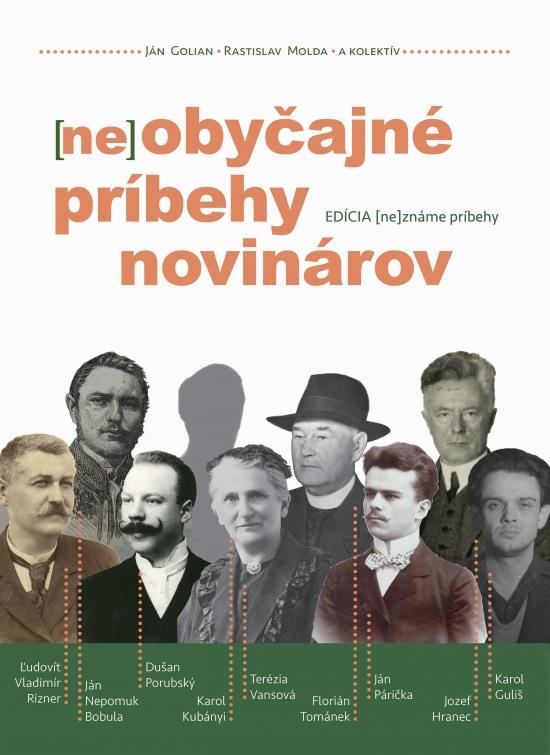 (ne)obyčajné príbehy novinárov - Ján Golian, Rastislav Molda a kolektív