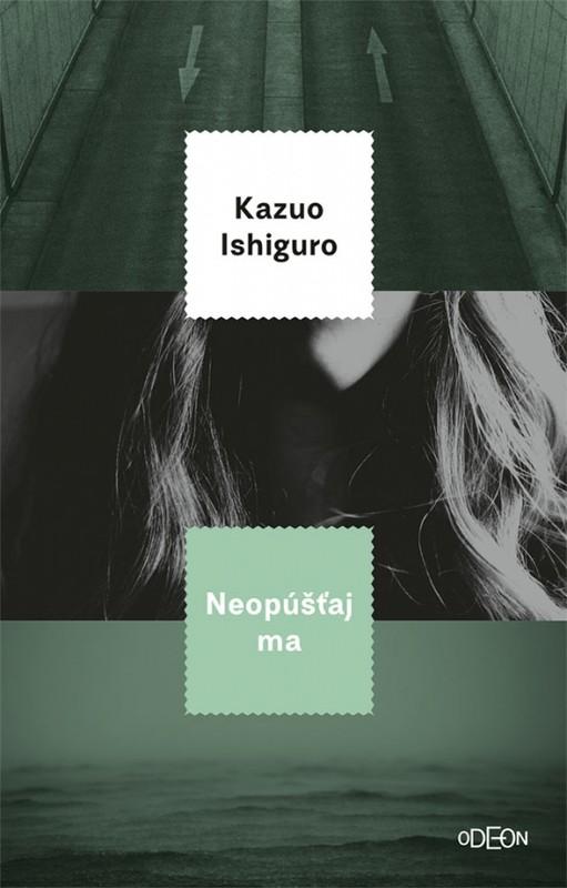 Neopúšťaj ma - Ishiguro Kazuo