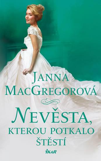 Nevěsta, kterou potkalo štěstí - Janna MacGregorová