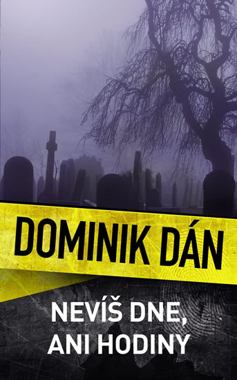 Nevíš dne, ani hodiny - Dominik Dán