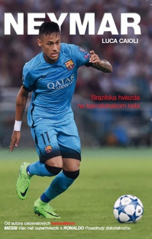 Neymar- Brazílska hviezda na barcelonskom nebi - Luca Caioli