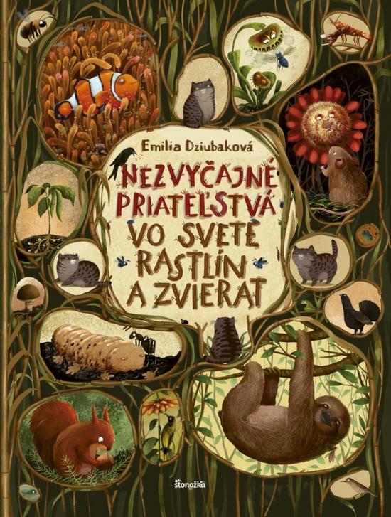 Nezvyčajné priateľstvá vo svete rastlín a zvierat - Emilia Dziubaková