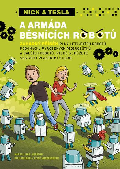 """Nick a Tesla a armáda běsnících robotů - Pflugfelder \""""Science Bob"""