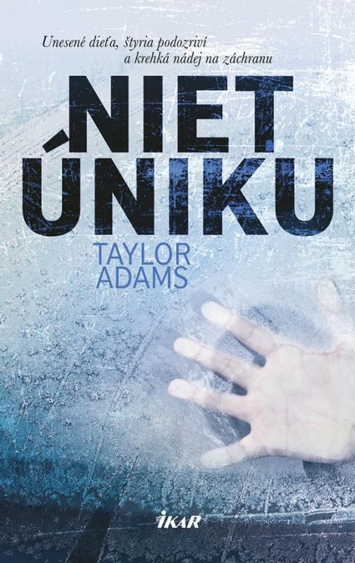 Niet úniku - Taylor Adams