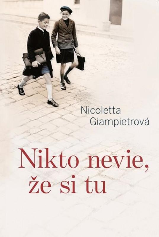 Nikto nevie, že si tu - Nicoletta Giampietrová