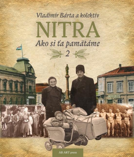 Nitra - Ako si ťa pamätáme 2. - Vladimír Bárta a kolektív