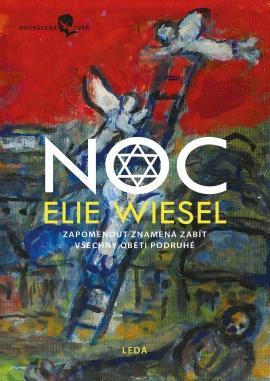 Noc - Zapomenout znamená zabít všechny oběti podruhé - Elie Wiesel