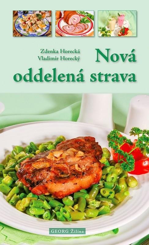 Nová oddelená strava - Zdenka Horecká, Vladimír Horecký