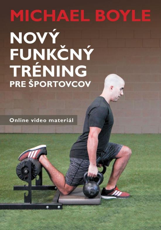 Nový funkčný tréning pre športovcov - Michael Boyle