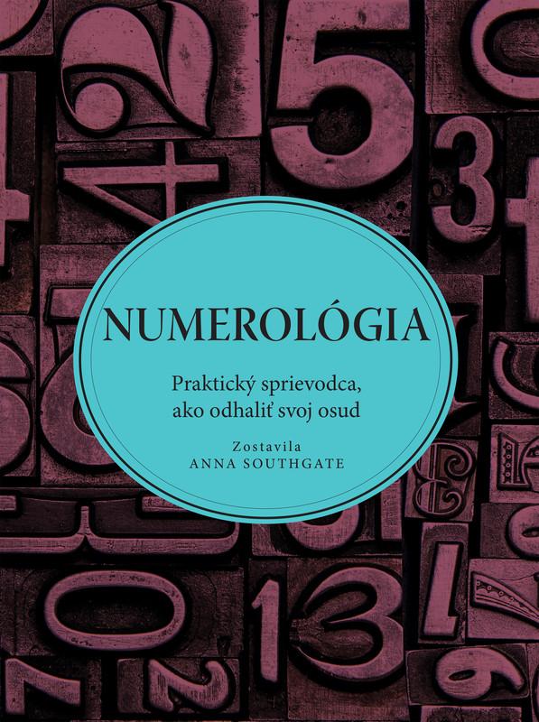 Numerológia. Praktický sprievodca, ako odhaliť svoj osud - Anna Southgate