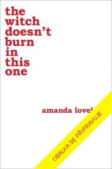 O čarodějnici, která se nenechala upálit - Amanda Lovelace