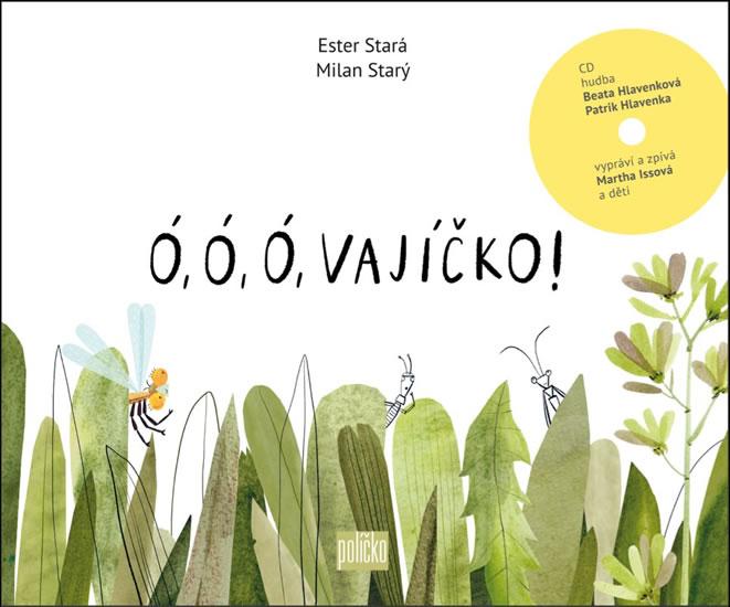 Ó, ó, ó, vajíčko! (Kniha + CD) - Ester Stará, Milan Starý