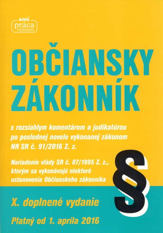 Občiansky zákonník - s komentárom a judikatúrou platný od 1. apríla 2016 - Kolektív