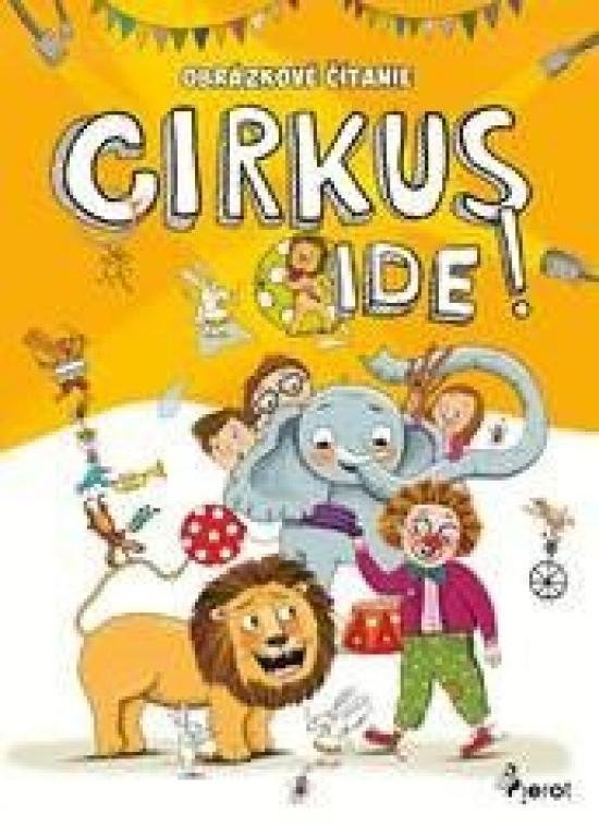 Obrázkové čítanie - Cirkus ide! - Šulc Petr