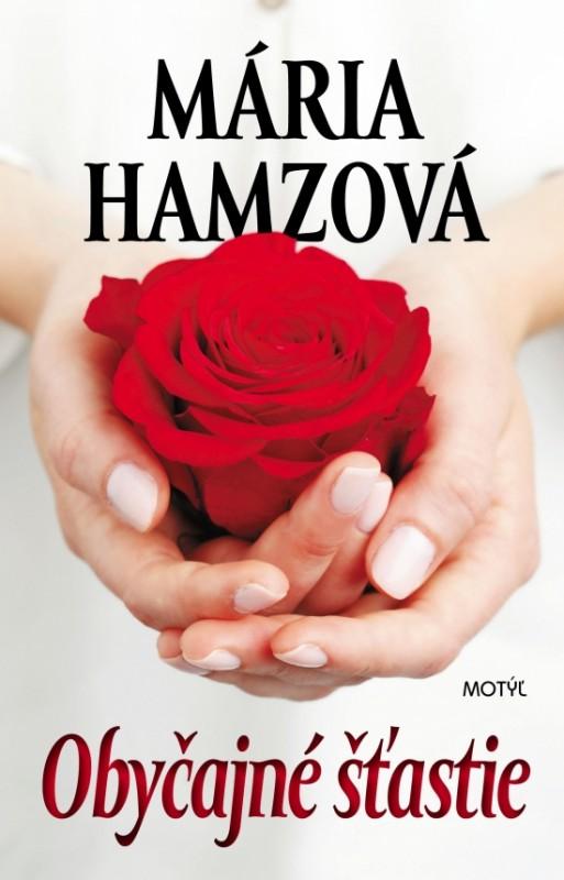 Obyčajné šťastie - Mária Hamzová