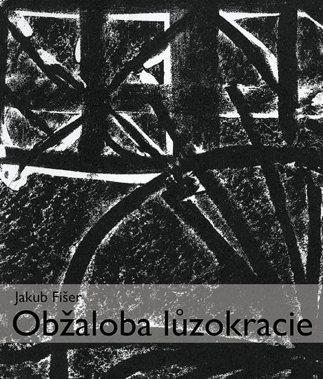 Obžaloba lůzokracie - Jakub Fišer