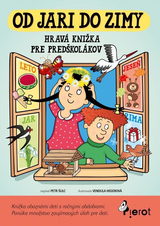 Od jari do zimy - hravá knižka pre predškolákov - Šulc Petr