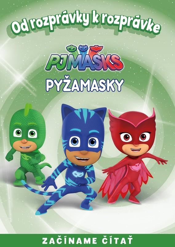 Od rozprávky k rozprávke - Pyžamasky - kolektív autorov