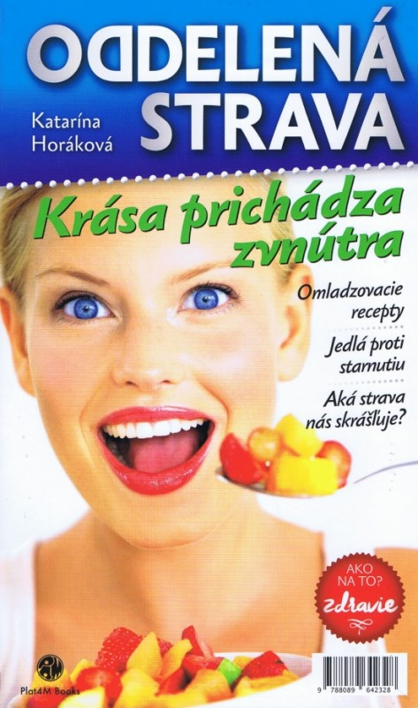 Oddelená strava - Krása prichádza zvnútra - Katarína Horáková