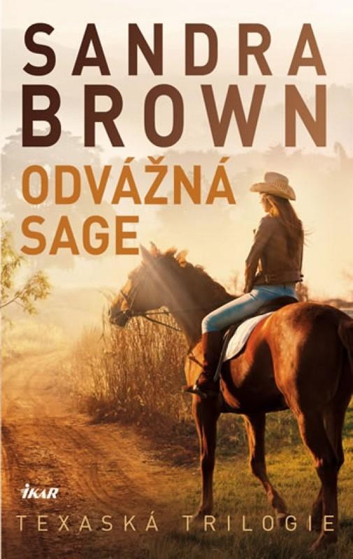 Odvážná Sage - Texaská trilogie- 2.vydání - Sandra Brownová
