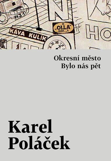 Okresní město / Bylo nás pět - Karel Poláček