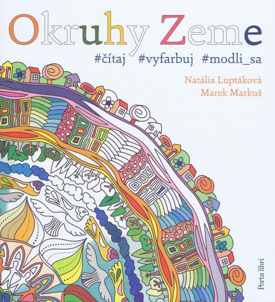 Okruhy zeme-omaľovánky pre dospelých - Natália Luptáková,Marek Markuš