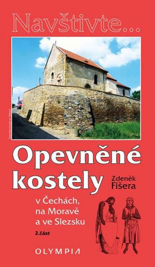 Opevněné kostely II. díl v Čechách, na Moravě a ve Slezsku - Zdeněk Fišera