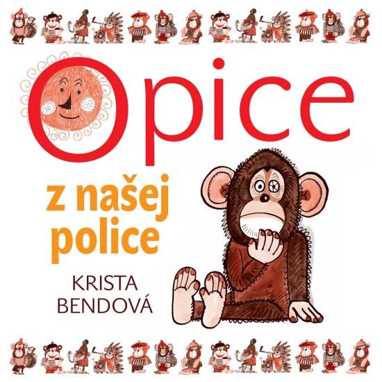 Opice z našej police - CD - Krista Bendová