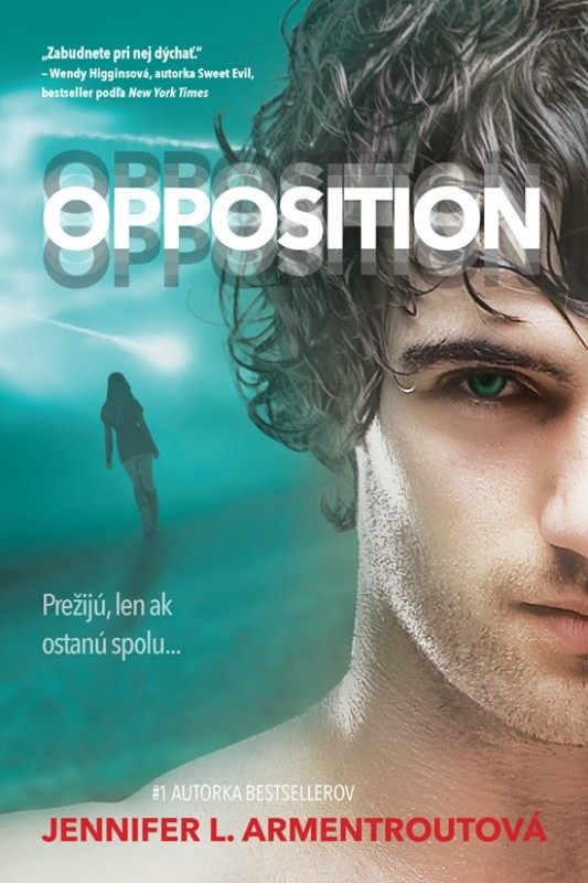 Opposition – Prežijú, len ak ostanú spolu... - Jennifer L. Armentroutová