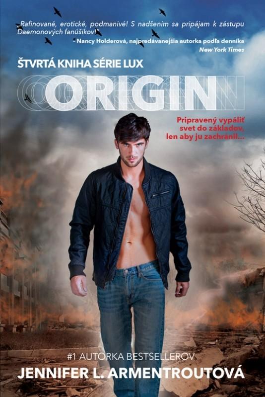 Origin – Pripravený vypáliť svet do základov, len aby ju zachránil... - Jennifer L. Armentroutová