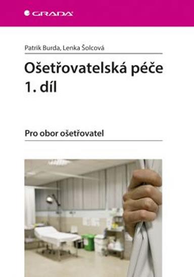 Ošetřovatelská péče 1. díl - Pro obor ošetřovatel - Lenka, Patrik Burda, Šolcová