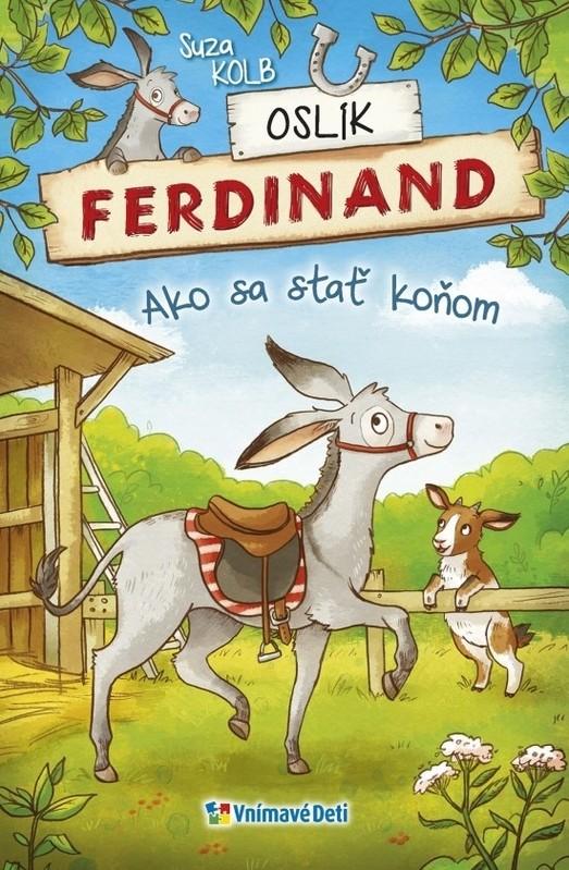 Oslík Ferdinand Ako sa stať koňom - Suza Kolb
