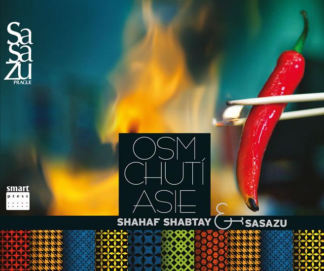 Osm chutí Asie - Shahaf Shabtay a tým SaSaZu - Shabtay Shahaf