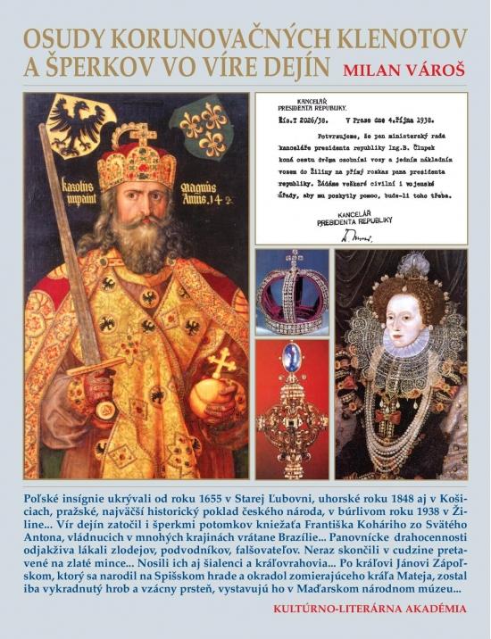 Osudy korunovačných klenotov a šperkov vo víre dejín - Milan Vároš
