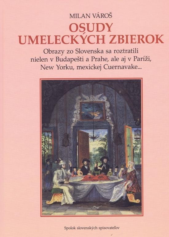 Osudy umeleckých zbierok - Milan Vároš