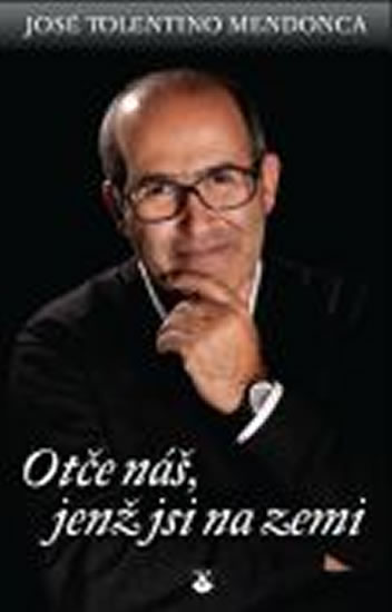 Otče náš, jenž jsi na zemi - José Tolentino Mendonca