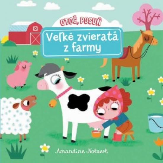 Otoč, posuň Veľké zvieratá z farmy - Amandine Notaert
