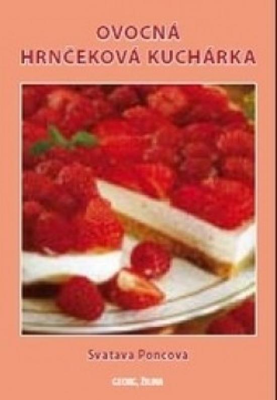 Ovocná hrnčeková kuchárka - Poncová Svatava