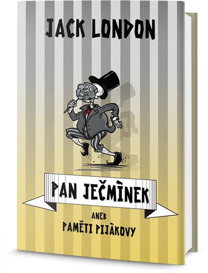 Pan Ječmínek aneb paměti pijákovy - Jack London