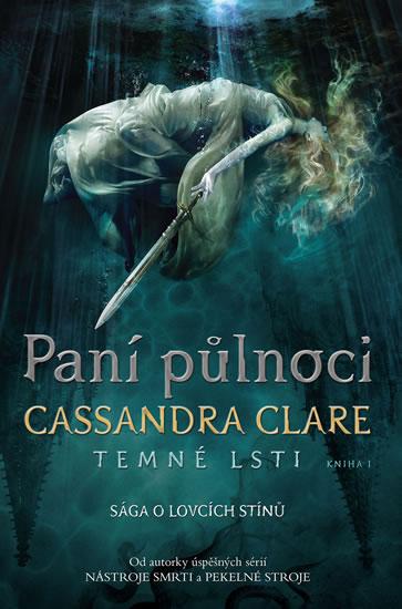 Paní půlnoci - Temné lsti I - Cassandra Clare