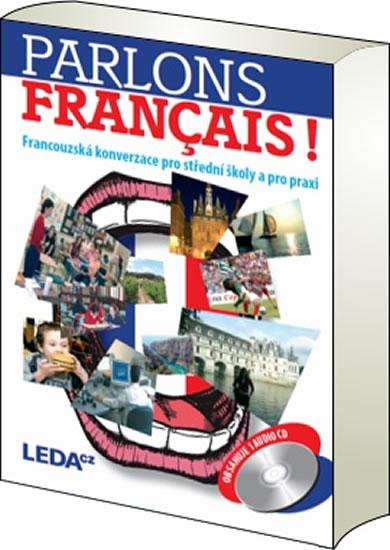 Parlons francais - Francouzská konverzace pro střední školy a pro praxi + 1CD - 2. vydání - O. Velíšková, E. Špinková