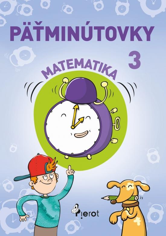Päťminútovky matematika 3.ročník ZŠ (nov.vyd.) - Šulc Petr