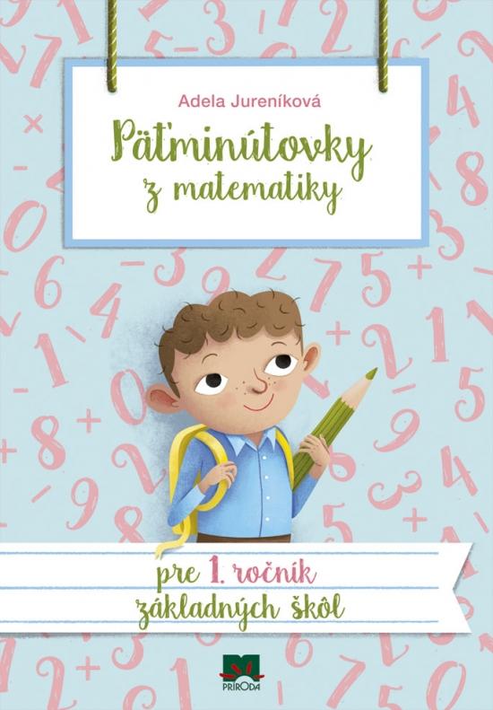 Päťminútovky z matematiky pre 1. ročník ZŠ, 2. vydanie - Adela Jureníková