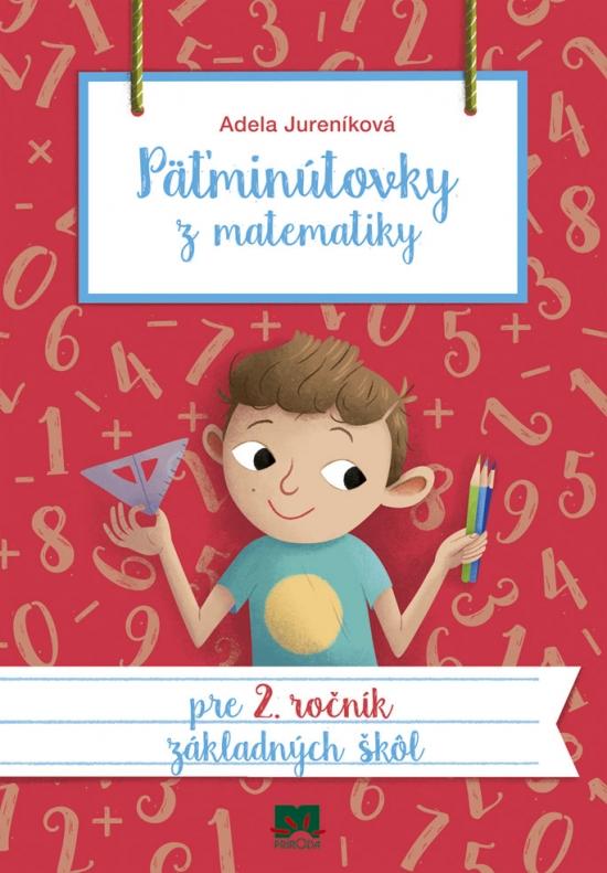 Päťminútovky z matematiky pre 2. ročník ZŠ, 2.vydanie - Adela Jureníková