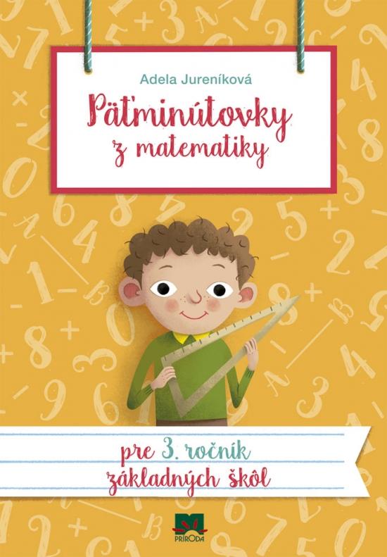 Päťminútovky z matematiky pre 3. ročník ZŠ, 2. vydanie - Adela Jureníková